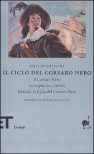 Libro Il ciclo del Corsaro Nero: Il Corsaro Nero-La regina dei Caraibi-Jolanda, la figlia del Corsaro Nero Emilio Salgari