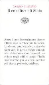 Libro Il crocifisso di Stato Sergio Luzzatto