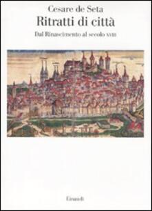 Ritratti di città europee. Dal Rinascimento al secolo XVIII.pdf