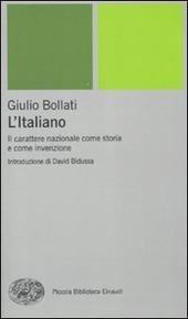 L' italiano. Il carattere nazionale come storia e come invenzione