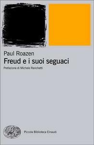 Libro Freud e i suoi seguaci Paul Roazen