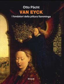 Van Eyck. I fondatori della pittura fiamminga - Otto Pächt - copertina