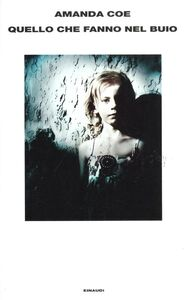 Foto Cover di Quello che fanno nel buio, Libro di Amanda Coe, edito da Einaudi