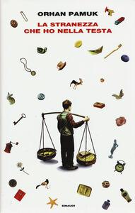 Libro La stranezza che ho nella testa Orhan Pamuk
