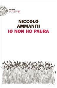 Foto Cover di Io non ho paura, Libro di Niccolò Ammaniti, edito da Einaudi