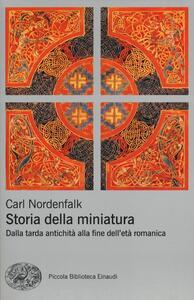 Storia della miniatura. Dalla tarda antichità alla fine dell'età romanica - Carl Nordenfalk - copertina