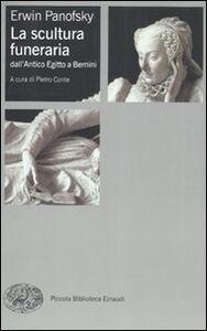 Libro La scultura funeraria dall'Antico Egitto a Bernini Erwin Panofsky
