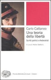 Una teoria della libertà. Scritti politici e federalisti