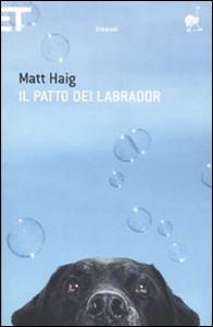 Libro Il patto dei Labrador Matt Haig