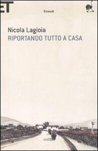 Libro Riportando tutto a casa Nicola Lagioia