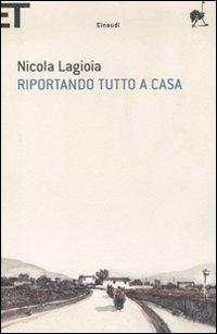 Riportando tutto a casa - Lagioia Nicola - wuz.it