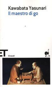 Foto Cover di Il maestro di Go, Libro di Yasunari Kawabata, edito da Einaudi