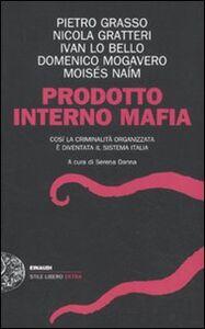 Foto Cover di Prodotto interno mafia. Come la criminalità organizzata è diventata il sistema Italia, Libro di  edito da Einaudi