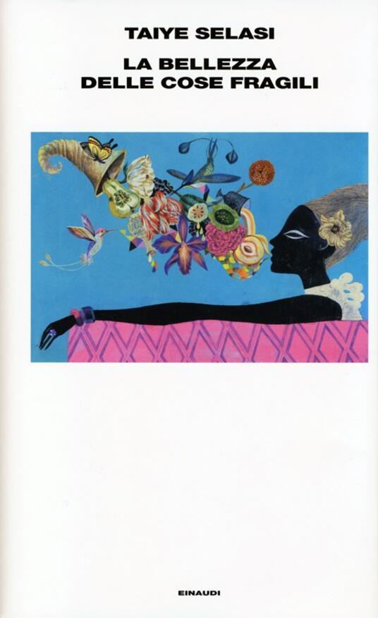 La bellezza delle cose fragili - Taiye Selasi - copertina