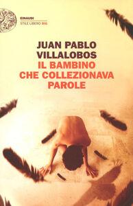 Libro Il bambino che collezionava parole Juan P. Villalobos
