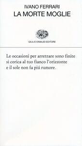 Libro La morte moglie Ivano Ferrari
