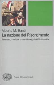 La nazione del Risorgimento. Parentela, santità e onore alle progini dell'Italia unita