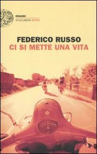 Libro Ci si mette una vita Federico Russo