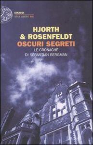 Libro Oscuri segreti. Le cronache di Sebastian Bergman Michael Hjorth , Hans Rosenfeldt