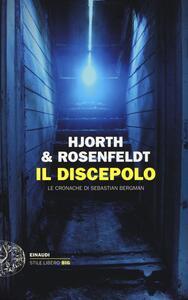 Il discepolo. Le cronache di Sebastian Bergman - Michael Hjorth,Hans Rosenfeldt - copertina