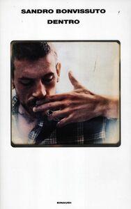 Foto Cover di Dentro, Libro di Sandro Bonvissuto, edito da Einaudi