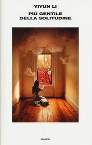 Più gentile della solitudine - Li Yiyun - copertina