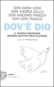 Dovè Dio. Il Vangelo quotidiano secondo quattro preti di strada.pdf
