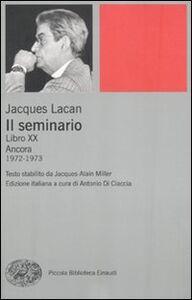 Libro Il seminario. Libro XX. Ancora 1972-1973 Jacques Lacan