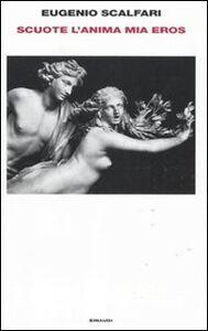 Libro Scuote l'anima mia Eros Eugenio Scalfari