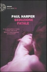 Libro Seduzione fatale Paul Harper
