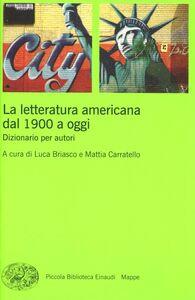 Libro La letteratura americana dal 1900 a oggi. Dizionario per autori
