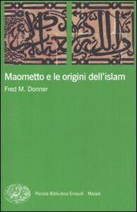 Libro Maometto e le origini dell'Islam Fred M. Donner
