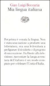 Libro Mia lingua italiana G. Luigi Beccaria