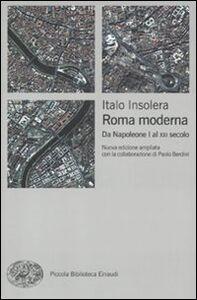 Libro Roma moderna. Da Napoleone I al XXI secolo Italo Insolera