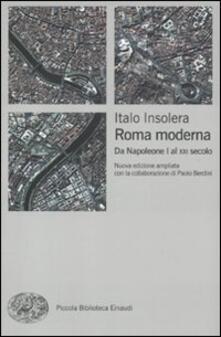 Criticalwinenotav.it Roma moderna. Da Napoleone I al XXI secolo Image
