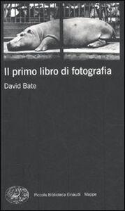 Libro Il primo libro di fotografia David Bate