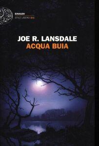 Libro Acqua buia Joe R. Lansdale