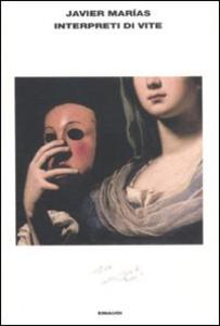 Libro Interpreti di vite Javier Marías