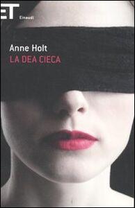 Foto Cover di La dea cieca, Libro di Anne Holt, edito da Einaudi