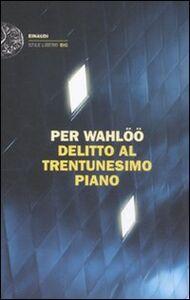 Libro Delitto al trentunesimo piano Per Wahlöö