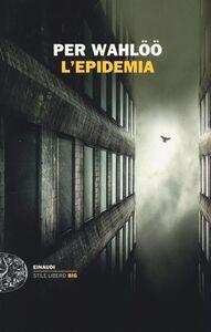 Foto Cover di L' epidemia, Libro di Per Wahlöö, edito da Einaudi