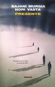 Foto Cover di Presente, Libro di AA.VV edito da Einaudi