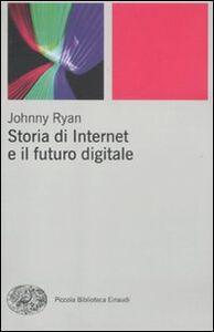 Libro Storia di internet e il futuro digitale Johnny Ryan