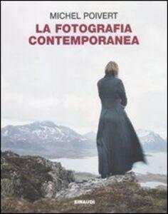 Libro La fotografia contemporanea Michel Poivert