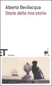 Storie della mia storia - Alberto Bevilacqua - copertina