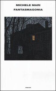 Foto Cover di Fantasmagonia, Libro di Michele Mari, edito da Einaudi