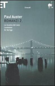 Romanzi. Vol. 2: La musica del casoLeviatanoMr. Vertigo. - Paul Auster - copertina