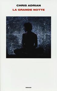 Libro La grande notte Chris Adrian
