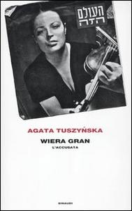 Libro Wiera Gran. L'accusata Agata Tuszynska