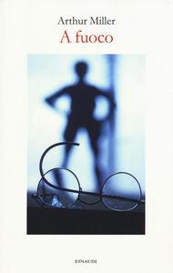 Libro A fuoco Arthur Miller